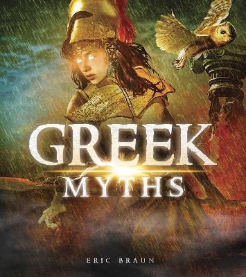 Greek Myths by Eric Mark Braun