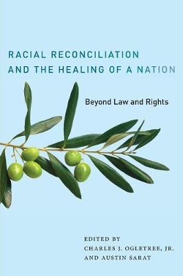Racial Reconciliation and the Healing of a Nation book