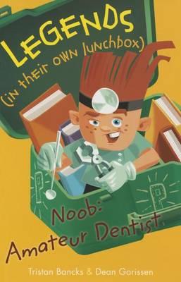 Noob: Amateur Dentist by Tristan Bancks