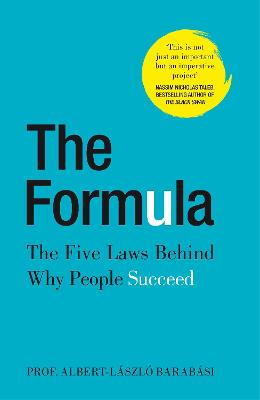 The Formula: The Five Laws Behind Why People Succeed by Albert-Laszlo Barabasi