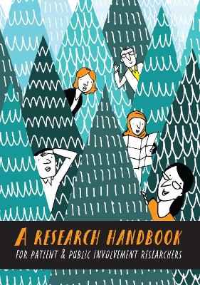 A Research Handbook for Patient and Public Involvement Researchers by Penny Bee