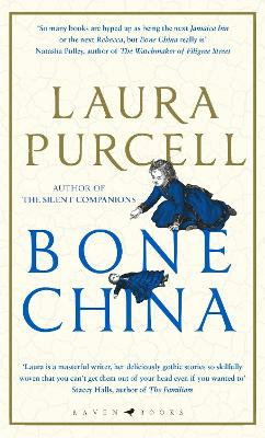 Bone China: A wonderfully atmospheric tale for winter reading by Laura Purcell
