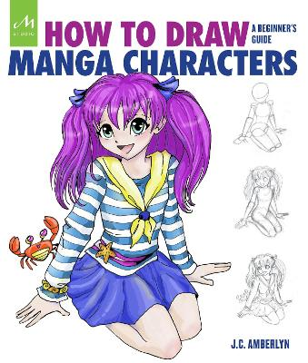 How To Draw Manga Characters by J. C. Amberlyn