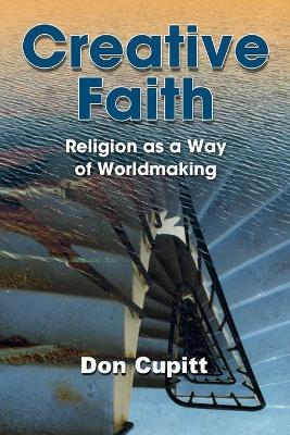 Creative Faith by Don Cupitt