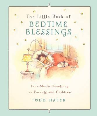 Little Book of Bedtime Blessings by Todd Hafer
