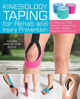 Kinesiology Taping for Rehab and Injury Prevention by Aliana Kim