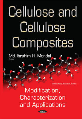 Cellulose & Cellulose Composites by Ibrahim H. Mondal