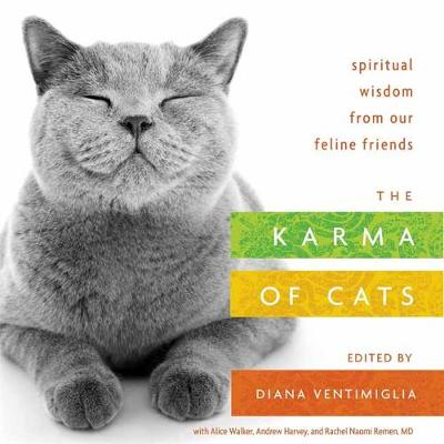 The Karma of Cats: Spiritual Wisdom from Our Feline Friends by Various Authors
