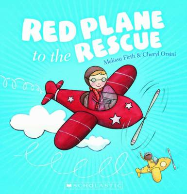 Red Plane to the Rescue by Melissa Firth