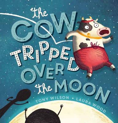 Cow Tripped Over the Moon book