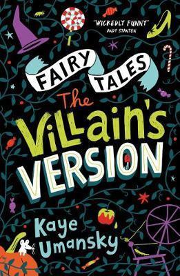 Fairy Tales: The Villain's Version by Kaye Umansky