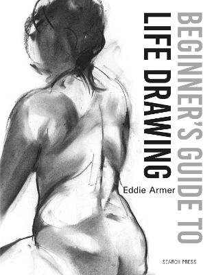 Beginner's Guide to Life Drawing book
