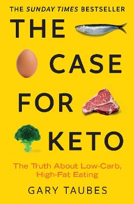 The Case for Keto: The Truth About Low-Carb, High-Fat Eating book