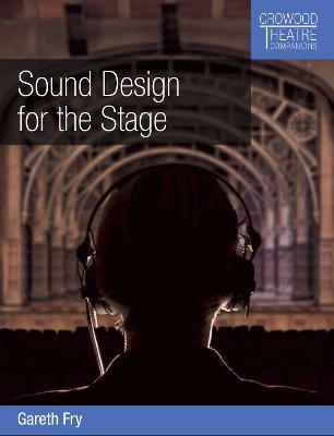 Sound Design for the Stage by Gareth Fry