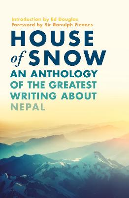 House of Snow by Sir Ranulph Fiennes