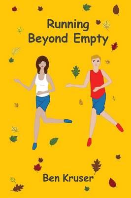 Running Beyond Empty by Ben Kruser