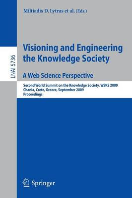 Visioning and Engineering the Knowledge Society - A Web Science Perspective by Miltiadis D. Lytras