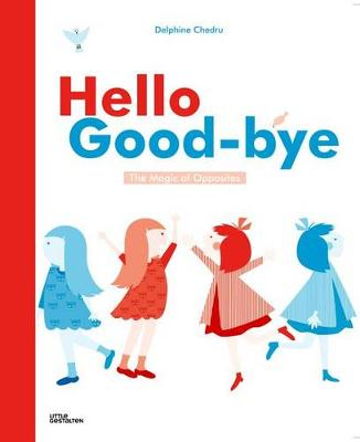 Hello Goodbye by Delphine Chedru