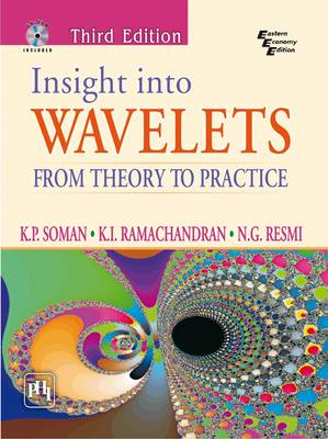 Insight into Wavelets: From Theory to Practice by K. P. Soman