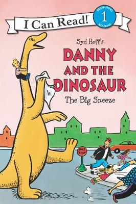 Danny and the Dinosaur: The Big Sneeze by Syd Hoff