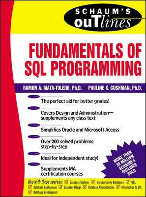 Schaum's Outline of Fundamentals of SQL Programming by Ramon Mata-Toledo