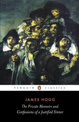 Private Memoirs and Confessions of a Justified Sinner by James Hogg