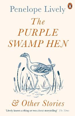 Purple Swamp Hen and Other Stories by Penelope Lively