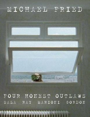 Four Honest Outlaws: Sala, Ray, Marioni, Gordon by Michael Fried