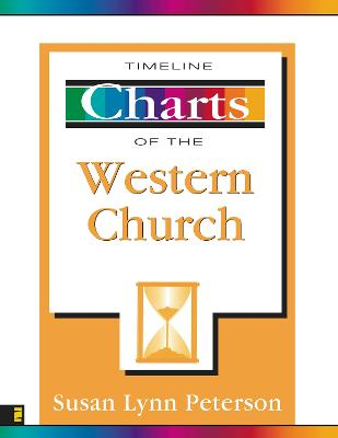 Timeline Charts of the Western Church by Susan Lynn Peterson