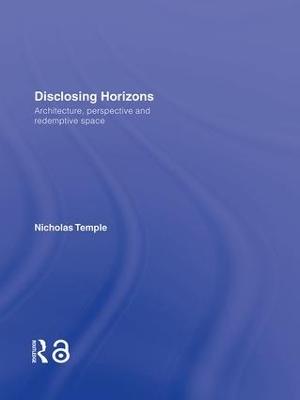 Disclosing Horizons by Professor Nicholas Temple