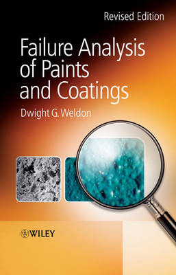 Failure Analysis of Paints and Coatings by Dwight G. Weldon