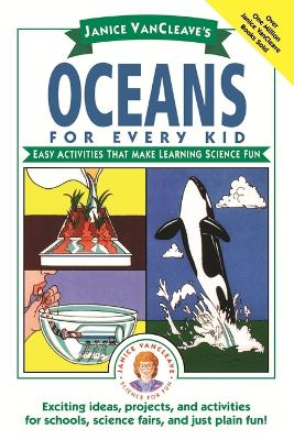 Janice VanCleave's Oceans for Every Kid by Janice VanCleave