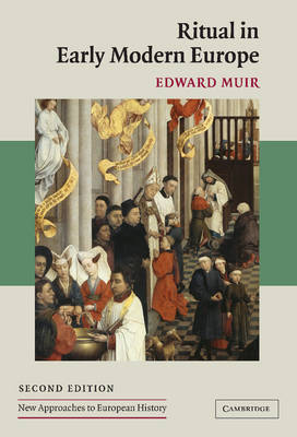 Ritual in Early Modern Europe by Edward Muir