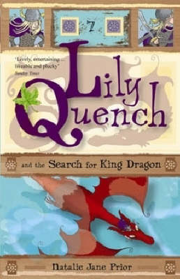Lily Quench and the Search for the King Dragon by Natalie Jane Prior