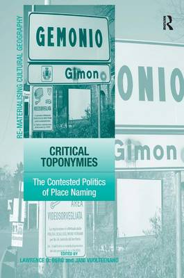 Critical Toponymies: The Contested Politics of Place Naming book