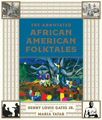 The Annotated African American Folktales by Henry Louis Gates