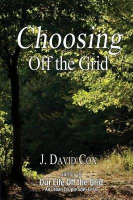 Choosing Off the Grid by Mr J David Cox
