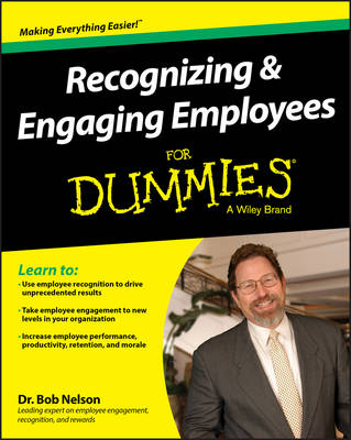 Recognizing & Engaging Employees For Dummies by Bob Nelson