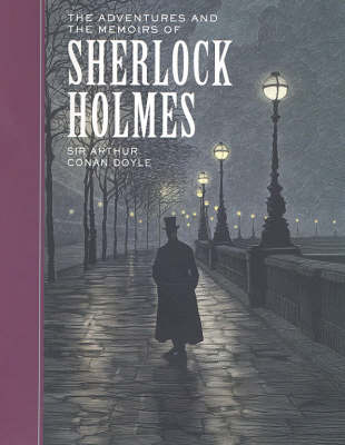 Adventures and the Memoirs of Sherlock Holmes by Arthur Conan Doyle