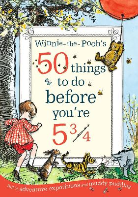 Winnie-the-Pooh's 50 things to do before you're 5 3/4 by Winnie-the-Pooh