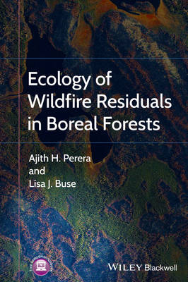 Ecology of Wildfire Residuals in Boreal Forests by Ajith Perera