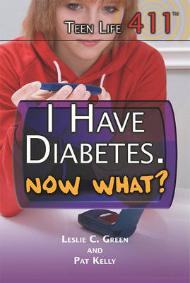 I Have Diabetes. Now What? by Leslie C Green
