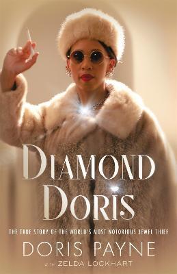 Diamond Doris: The True Story of the World's Most Notorious Jewel Thief book