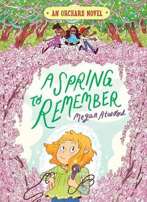 A Spring to Remember by ,Megan Atwood