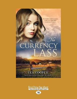 THE The Currency Lass by Tea Cooper