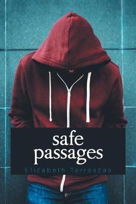 Safe Passages by Elizabeth Terraszas