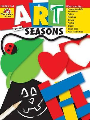 Art for All Seasons by Evan-Moor Educational Publishers