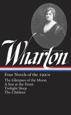 Edith Wharton: Four Novels Of The 1920s book