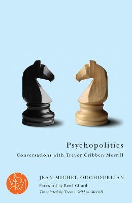 Psychopolitics by Jean-Michel Oughourlian