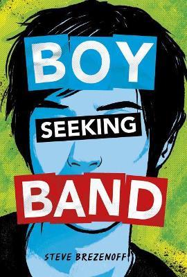 Boy Seeking Band by ,Steve Brezenoff